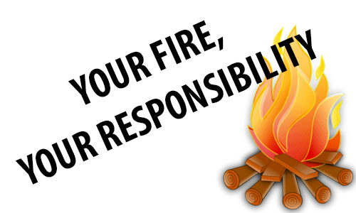 Your fire, Your responsibility